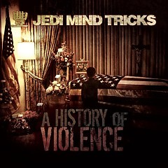 A History Of Violence - Jedi Mind Tricks