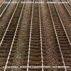 Different Trains & Electric Counterpoint