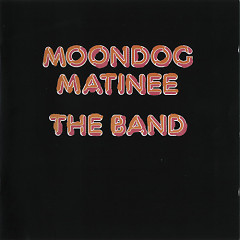 Moondog Matinee - The Band