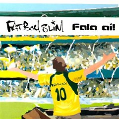 Fala Ai! - Fatboy Slim,Various Artists