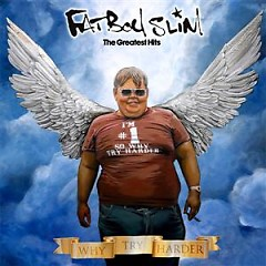 The Greatest Hits - Why Try Harder - Fatboy Slim