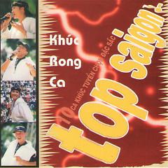 Top Saigon - Khúc Rong Ca