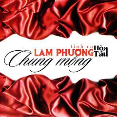 Album Ht - Tình Ca Lam Phương - Chung Mộng - Hòa Tấu