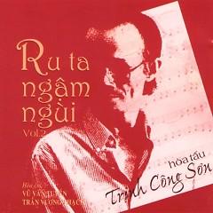 Ru Ta Ngậm Ngùi - Tình Khúc Trịnh Công Sơn CD1
