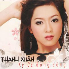 Ký Ức Dòng Sông - Thanh Xuân