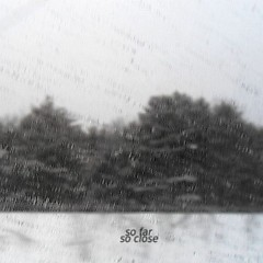 So Far, So Close (EP)