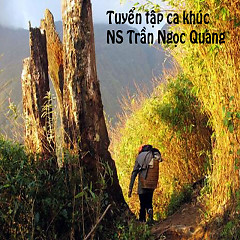Tuyển Tập Ca Khúc NS Trần Ngọc Quang