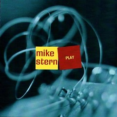 Play - Mike Stern