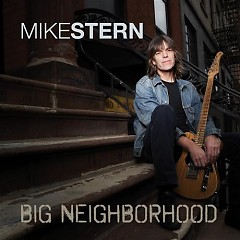 Big Neighborhood - Mike Stern