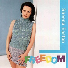Freedom - Sheena Easton