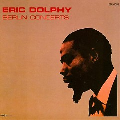 Berlin Concerts - Eric Dolphy