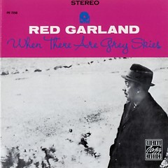 When There Are Grey Skies - Red Garland