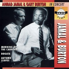 Ahmad Jamal & Gary Burton - In Concert