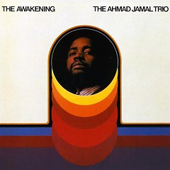 The Awakening - Ahmad Jamal