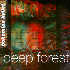 Bohemian Ballet (Promo CDM) - Deep Forest