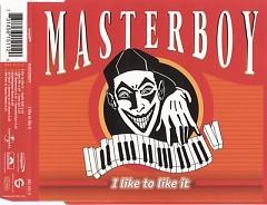 I Like To Like It - Masterboy