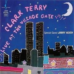 Live at the Village Gate - Clark Terry