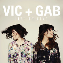 Love Of Mine - Vic and Gab