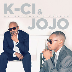 My Brother's Keeper - K-Ci & JoJo