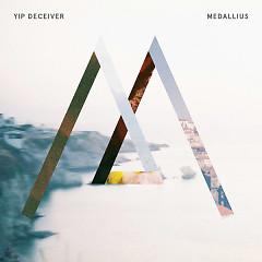 Medallius - Yip Deceiver