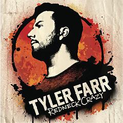 Redneck Crazy - Tyler Farr