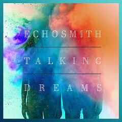 Talking Dreams (Deluxe Version) - Echosmith
