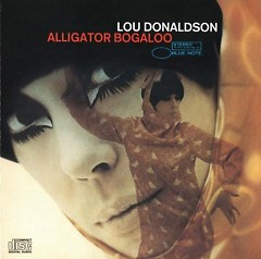 Alligator Bogaloo - Lou Donaldson
