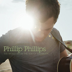 The World From The Side Of The Moon (Deluxe Version) - Phillip Phillips