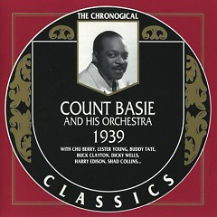The Chronological Classics: Count Basie and His Orchestra 1939 (CD1)