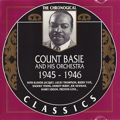 The Chronological Classics: Count Basie and His Orchestra 1945-1946 (CD1)