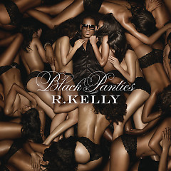Black Panties (Deluxe Version) - R. Kelly
