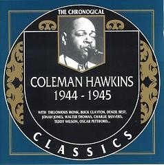 The Chronogical Coleman Hawkins 1944 - 1945 (CD1)