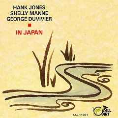 Hank Jones, George Duvivier, Shelly Manne - In Japan