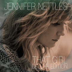 That Girl (Deluxe Edition) - Jennifer Nettles