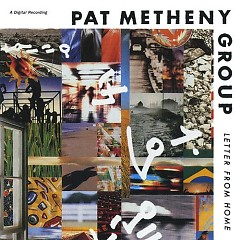 Letter From Home - The Pat Metheny Group