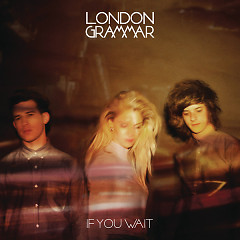 If You Wait (Deluxe Version) (US Version) - London Grammar