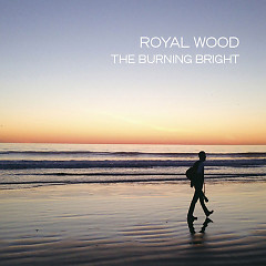 The Burning Bright - Royal Wood
