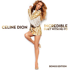 Incredible - Single - Celine Dion,Ne-Yo