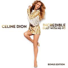 Incredible - Single - Celine Dion,Ne-Yo