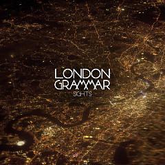 Sights (Remixes) - EP - London Grammar
