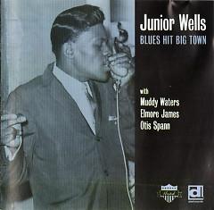 Blues Hit Big Town - Junior Wells