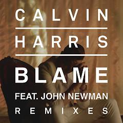 Blame (Remixes) - EP - Calvin Harris,John Newman