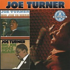 Big Joe Is Here & Big Joe Rides Again (CD 2) - Big Joe Turner