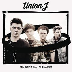You Got It All - The Album - Union J