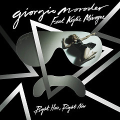 Right Here, Right Now [Remixes] - EP - Giorgio Moroder,Kylie Minogue