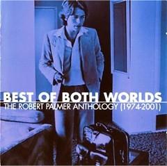 Best Of Both Worlds~The Robert Palmer Anthology (CD4) - Robert Palmer