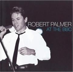 At The BBC (Live) - Robert Palmer
