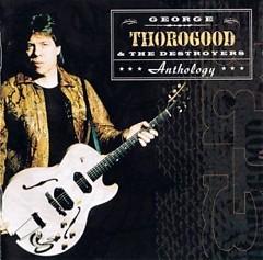 Anthology (compilation) (CD1) - George Thorogood