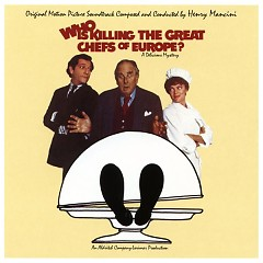Who Is Killing The Great Chefs Of Europe? (Score)  - Henry Mancini