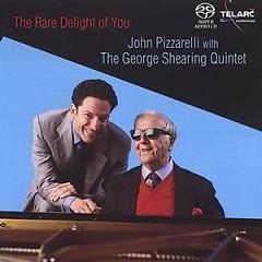 The Rare Delight Of You - John Pizzarelli,George Shearing